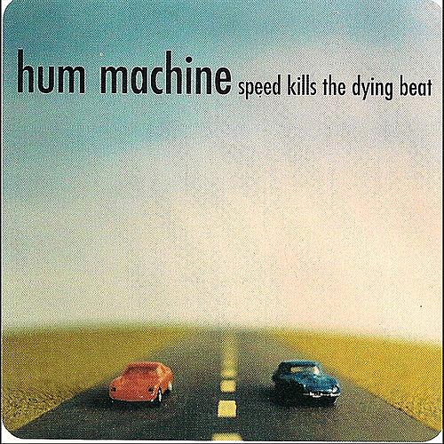 Speed Kills The Dying Beat de Hum Machine
