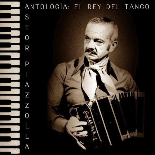 Antología: El Rey del Tango (Remastered) von Astor Piazzolla