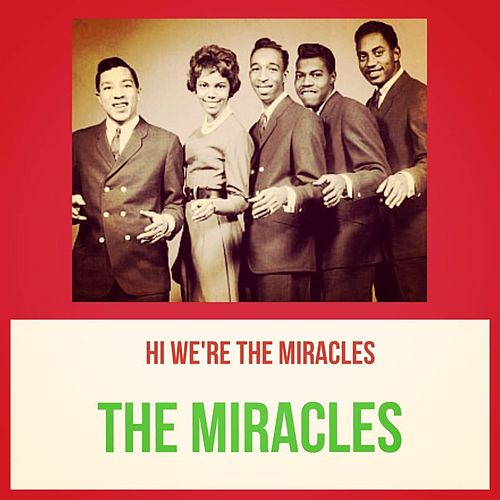Hi We're the Miracles by The Miracles