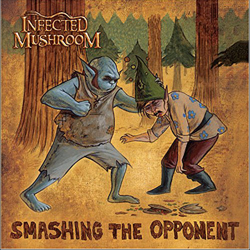 Smashing the Opponent de Infected Mushroom