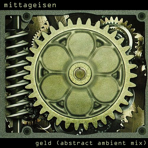 Geld (Abstract Ambient Mix) by Mittageisen