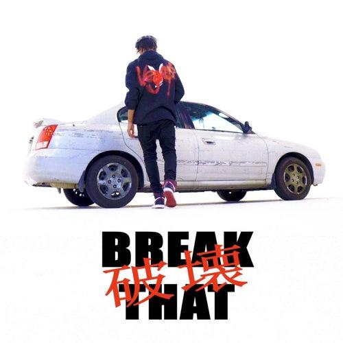 Break That by Khalil Vegas