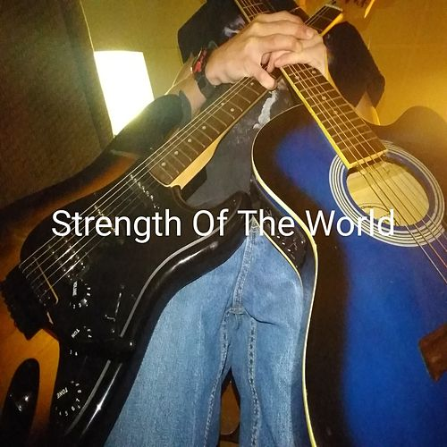 Strength Of The World by Wes Shephard Jr.
