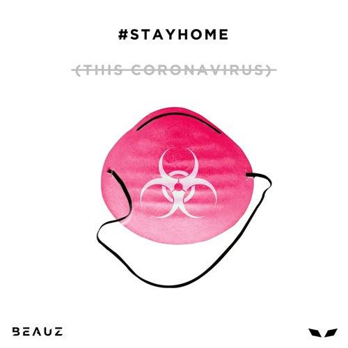 #STAYHOME (This Coronavirus) di Beauz