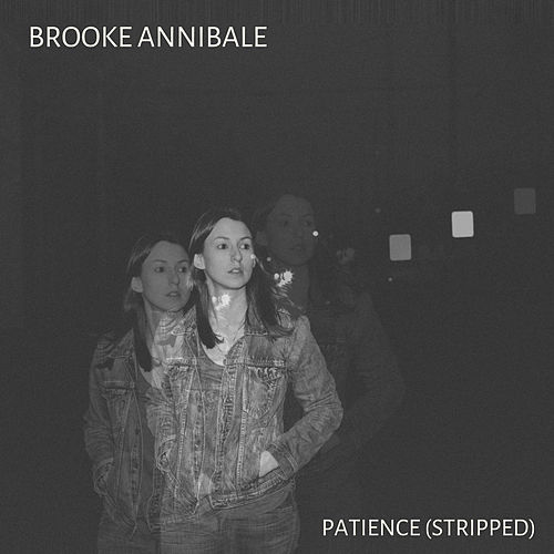 Patience (Stripped) by Brooke Annibale