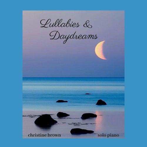 Lullabies & Daydreams: Solo Piano de Christine Brown