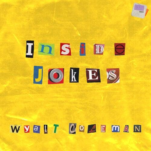 Inside Jokes by Wyatt Coleman