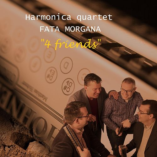 4 Friends by Harmonica Quartet Fata Morgana