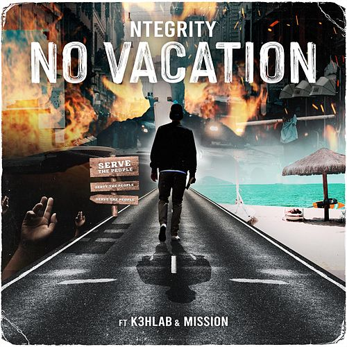No Vacation by Ntegrity
