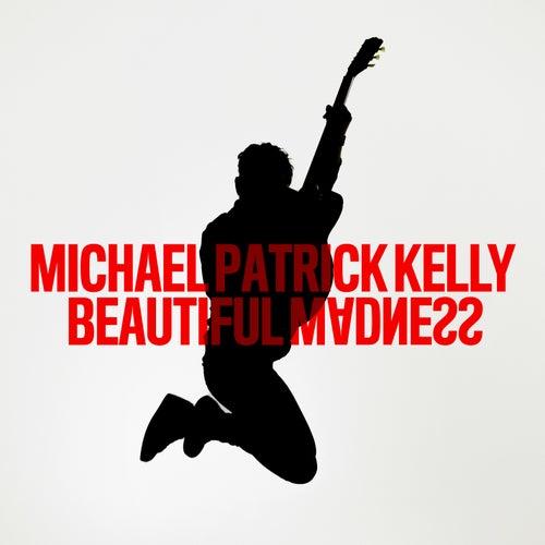 Beautiful Madness von Michael Patrick Kelly