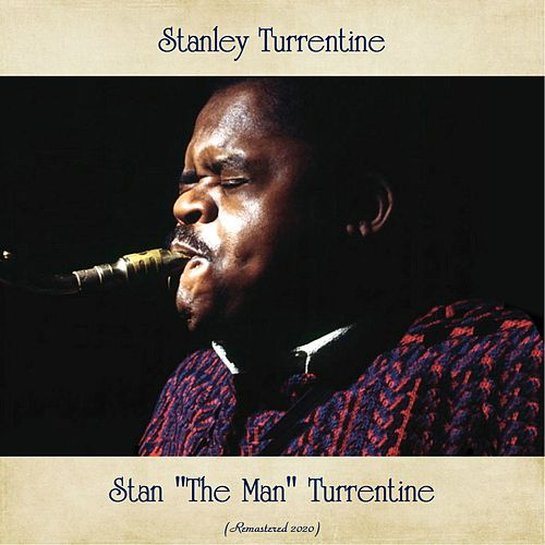 Stan 'The Man' Turrentine (Remastered 2020) by Stanley Turrentine