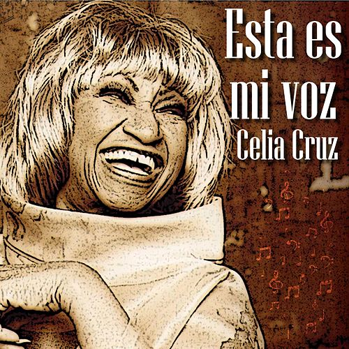 Esta Es Mi Voz de Celia Cruz