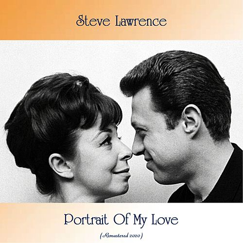 Portrait Of My Love (Remastered 2020) de Steve Lawrence