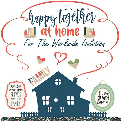 Happy Together... At Home (For the Worlwide Isolation) by David Cassidy, The Turtles, Al Green, Diana Ross