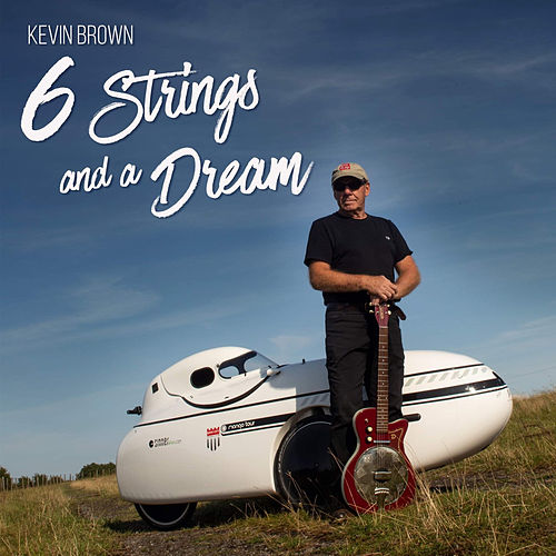 6 Strings and a Dream de Kevin Brown