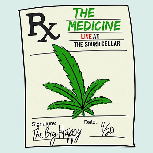 The Medicine (Live at the Sound Cellar) (Live) by The Big Happy