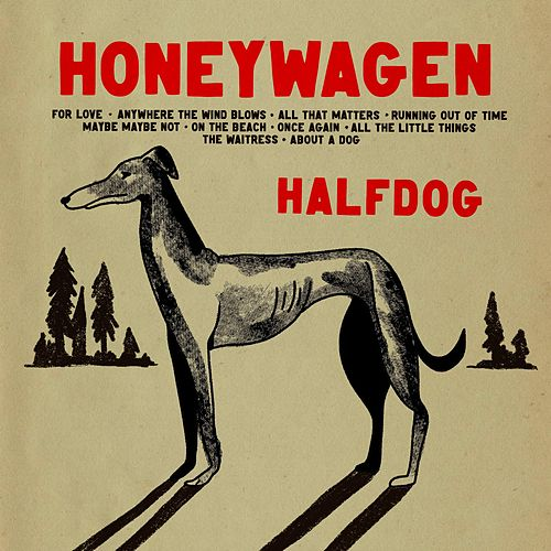 Halfdog by Honeywagen