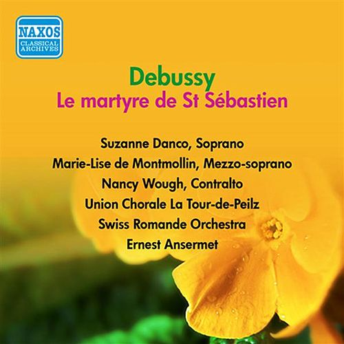 Debussy, C.: Martyre De St. Sebastien (Le) (Danco, Wough, De Montmollin, Ansermet) (1954) de Suzanne Danco