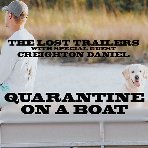 Quarantine on a Boat by The Lost Trailers