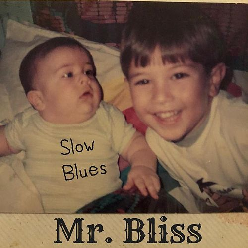 Slow Blues by Mr.Bliss