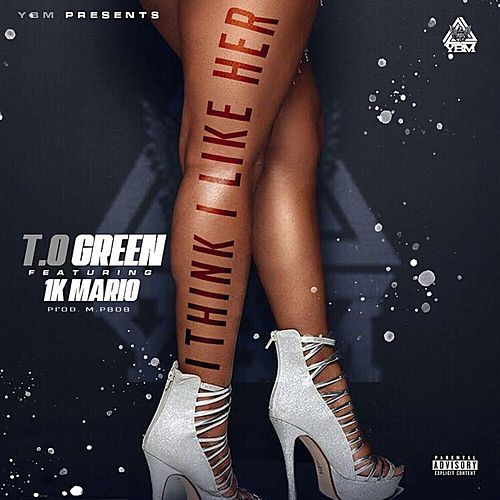 I Think I Like Her von T.O Green