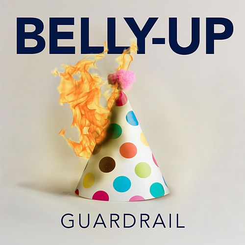 Belly-Up by Guardrail