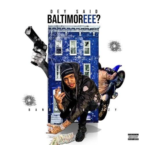 Dey Said Baltimoreee von Bandhunta Izzy
