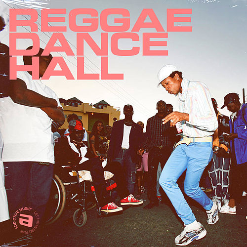 Reggae Dance Hall by Various Artists