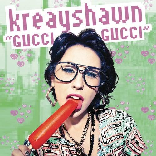 Gucci Gucci von Kreayshawn
