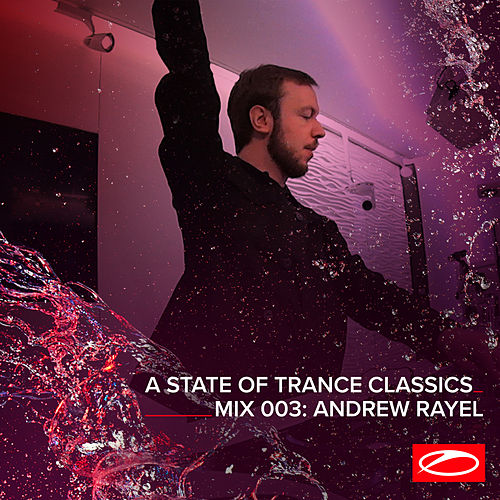 A State Of Trance Classics - Mix 003: Andrew Rayel von Andrew Rayel