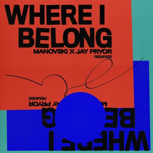 Where I Belong (Remixes) de Manovski