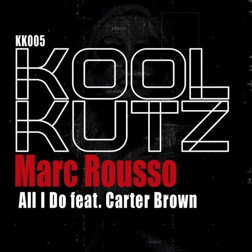 All I Do de Marc Rousso