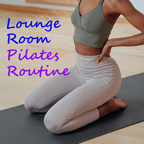 Lounge Room Pilates Routine by Various Artists