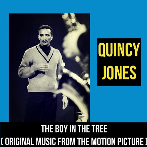 The Boy In The Tree (Original Music from the Motion Picture) de Quincy Jones