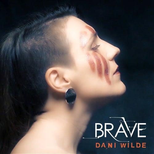 Brave by Dani Wilde