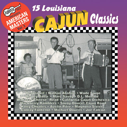 15 Louisiana Cajun Classics by Various Artists