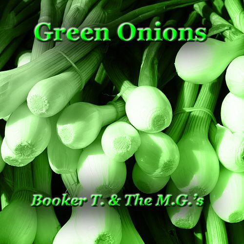 Green Onions de Booker T. & The MGs