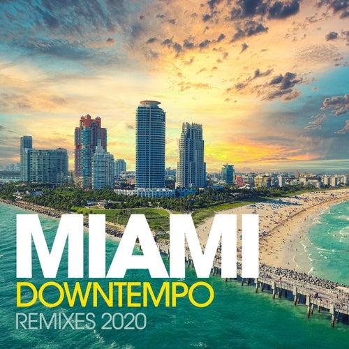 Miami Downtempo Remixes 2020 de The Band, Dirty Boys, Pump Sisters, Koka, Houzeboyz, Mxm, Roby Summer, Jay Dee K., D'mixmasters, Hanna, Djk