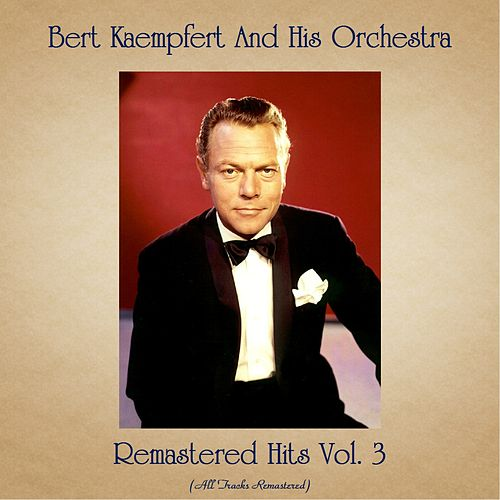 Remastered Hits Vol. 3 (All Tracks Remastered) de Bert Kaempfert