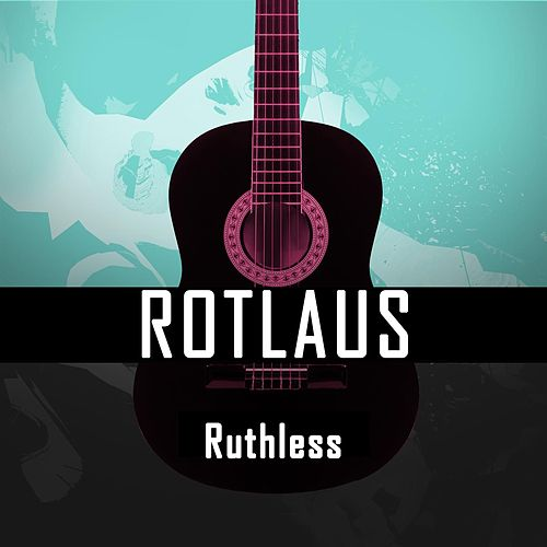 Ruthless by Rotlaus