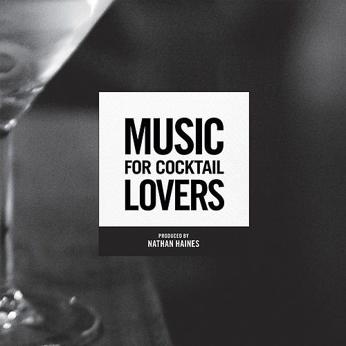 Music for Cocktail Lovers de Nathan Haines