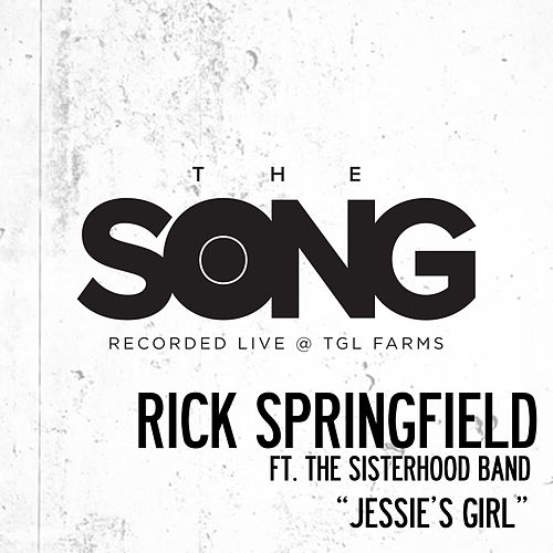 Jessie's Girl (The Song Recorded Live @ TGL Farms) by Rick Springfield