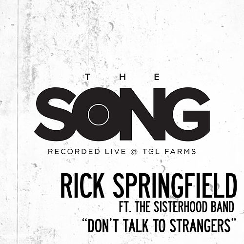Don't Talk to Strangers (The Song Recorded Live @ TGL Farms) by Rick Springfield
