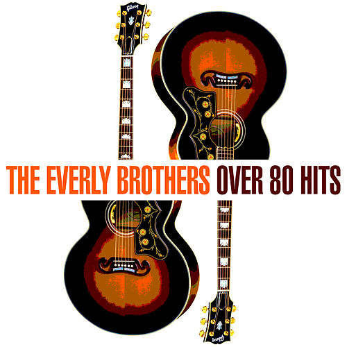 Over 80 Hits by The Everly Brothers