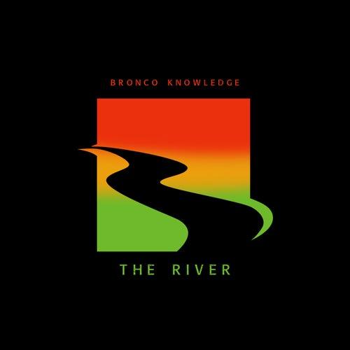 The River von Bronco Knowledge