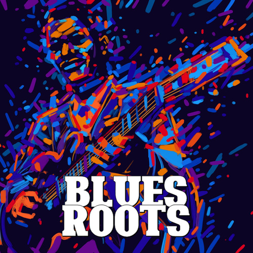 Blues Roots by Various Artists