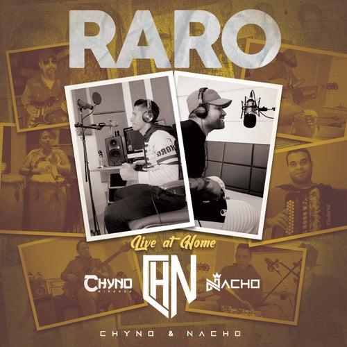 Raro (Live At Home) de Nacho, Chyno Miranda, Chino & Nacho
