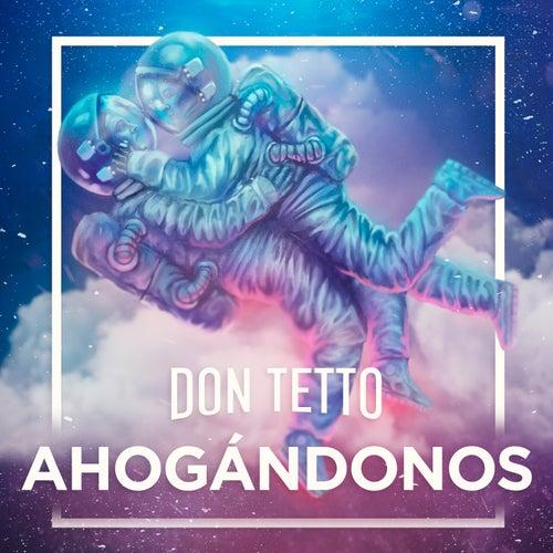 Ahogándonos (Versión Alternativa) de Don Tetto