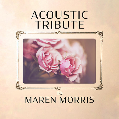 Acoustic Tribute to Maren Morris (Instrumental) by Guitar Tribute Players