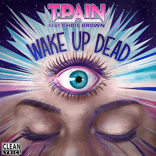 Wake Up Dead by T-Pain
